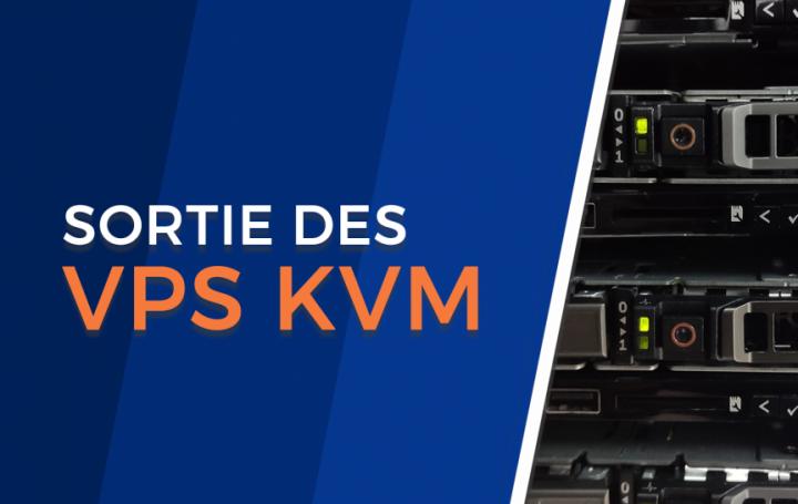 Les VPS KVM sont de sortie !